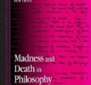 Madness and Death